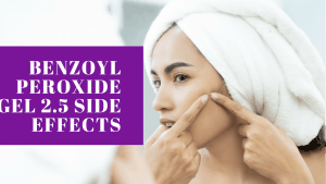 Benzoyl Peroxide Gel 2.5 Side Effects