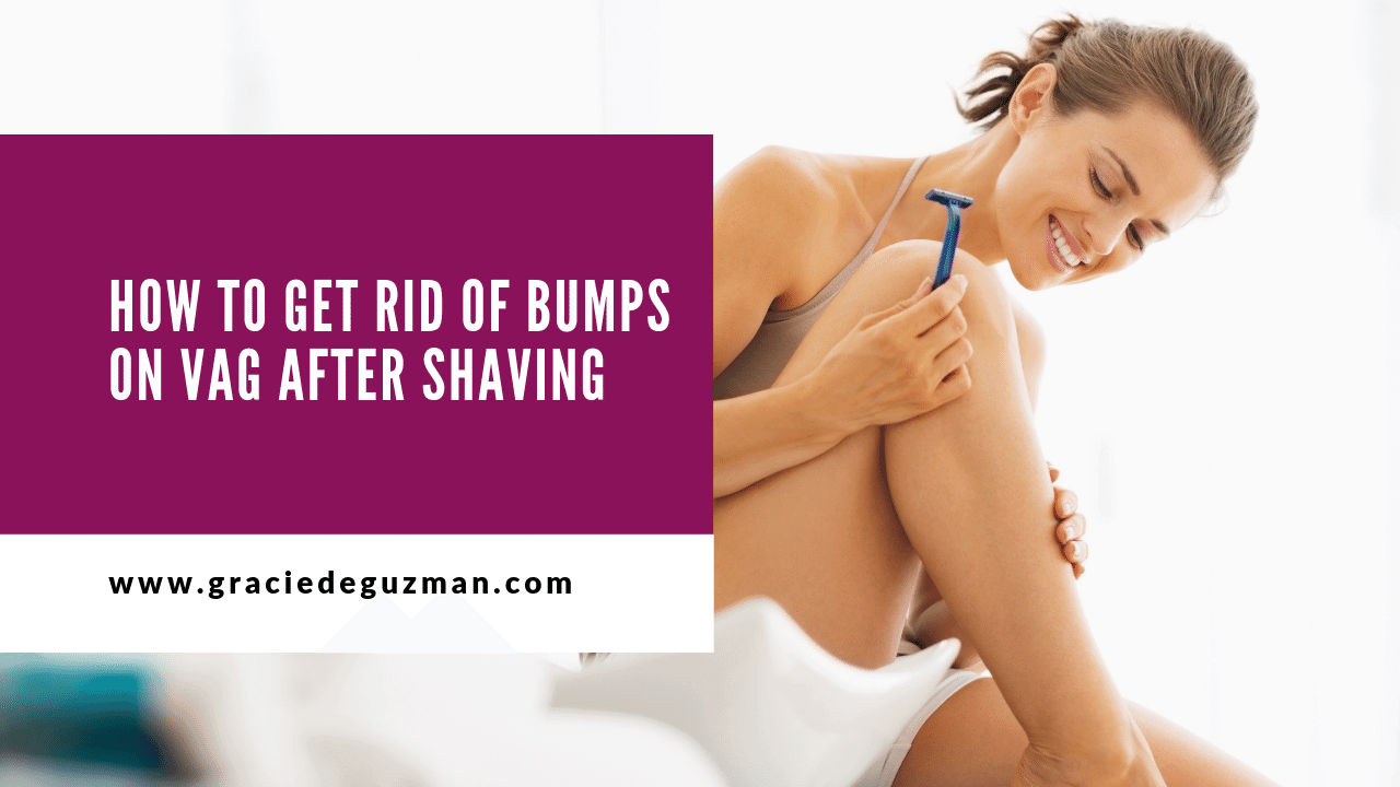 How To Get Rid Of Bumps On Vag After Shaving