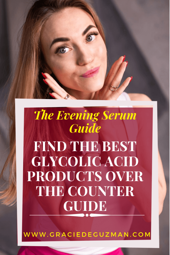 Find The Best Glycolic Acid Products Over The Counter 2019 Guide